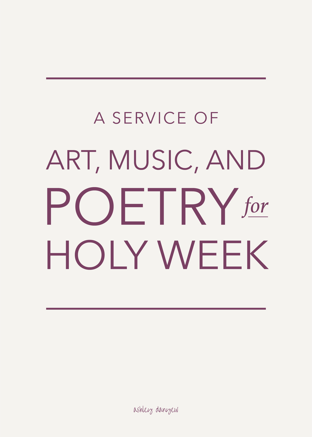 Copy of A Service of Art, Music, and Poetry for Holy Week