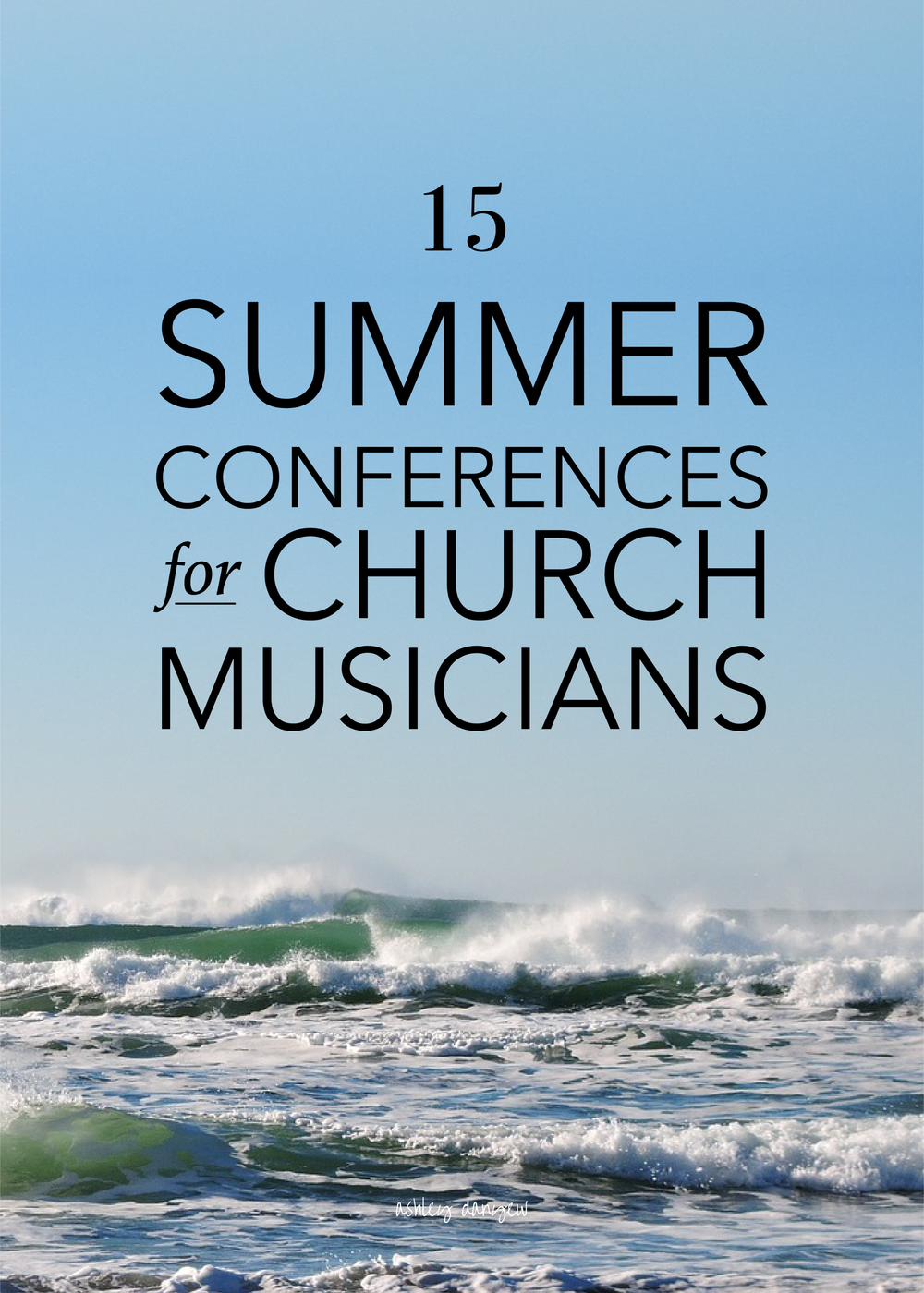 Copy of 15 Summer Conferences for Church Musicians