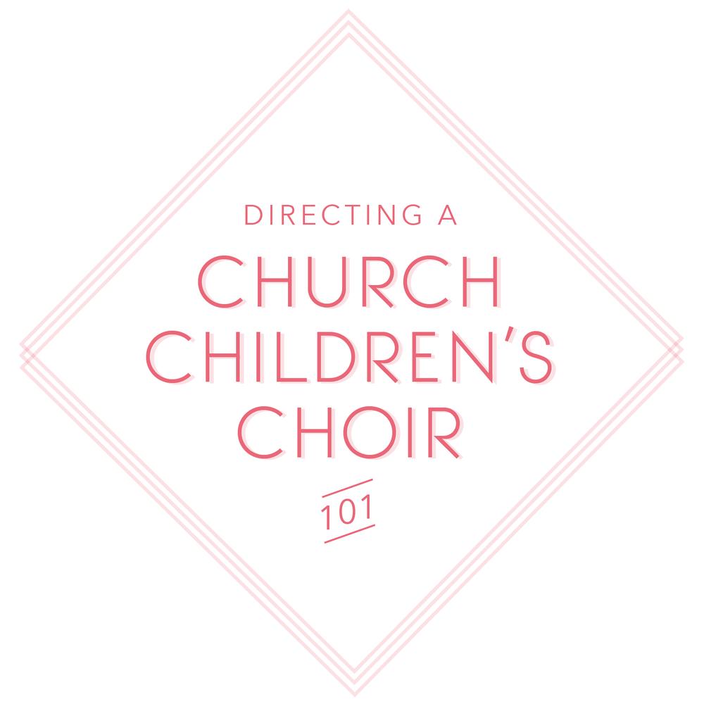 Directing a Church Children's Choir 101 Online Course