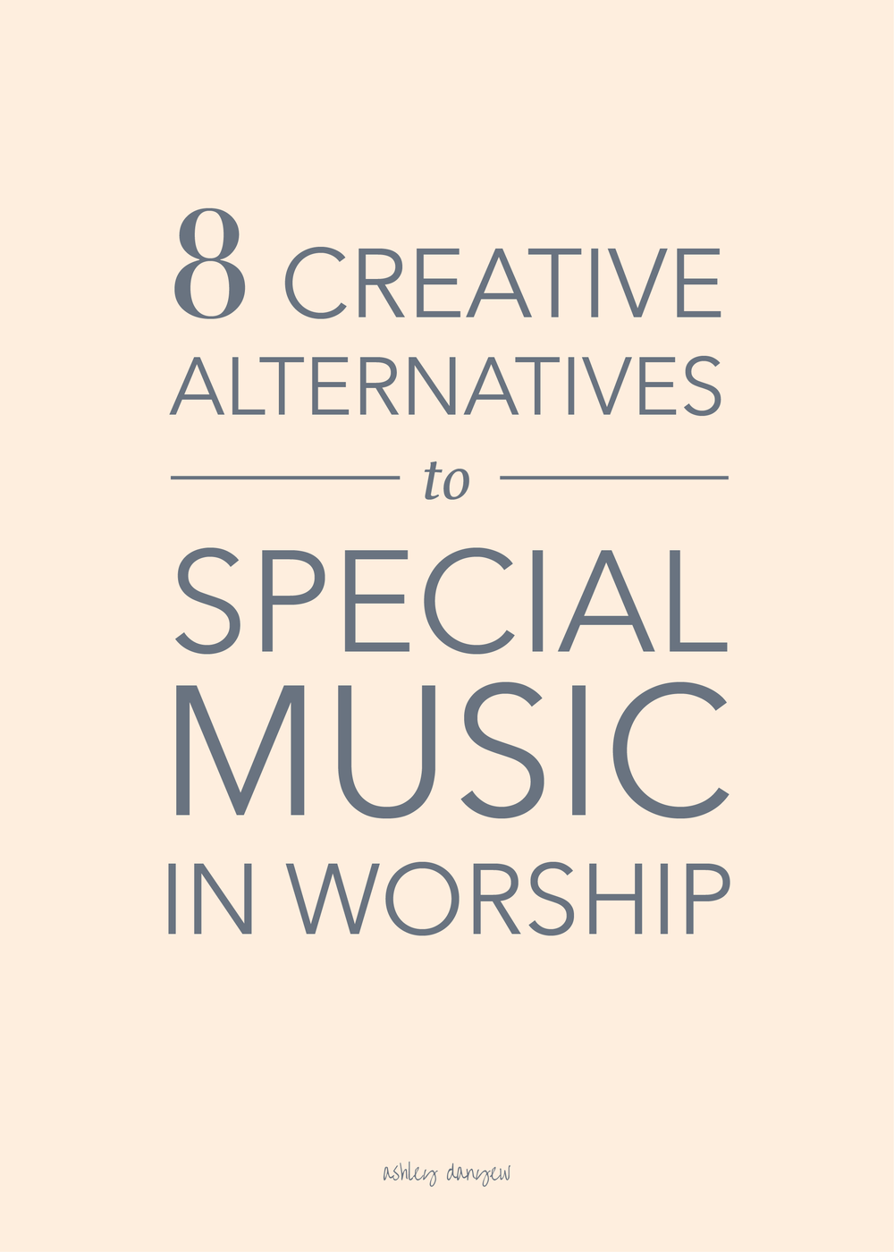 Copy of 8 Creative Alternatives to Special Music in Worship
