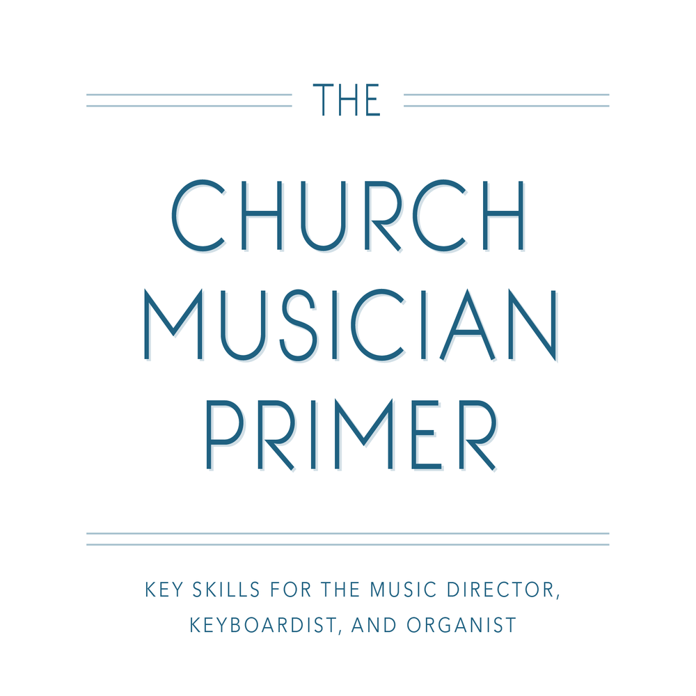The Church Musician Primer - Online Keyboard Skills Class for Church Musicians