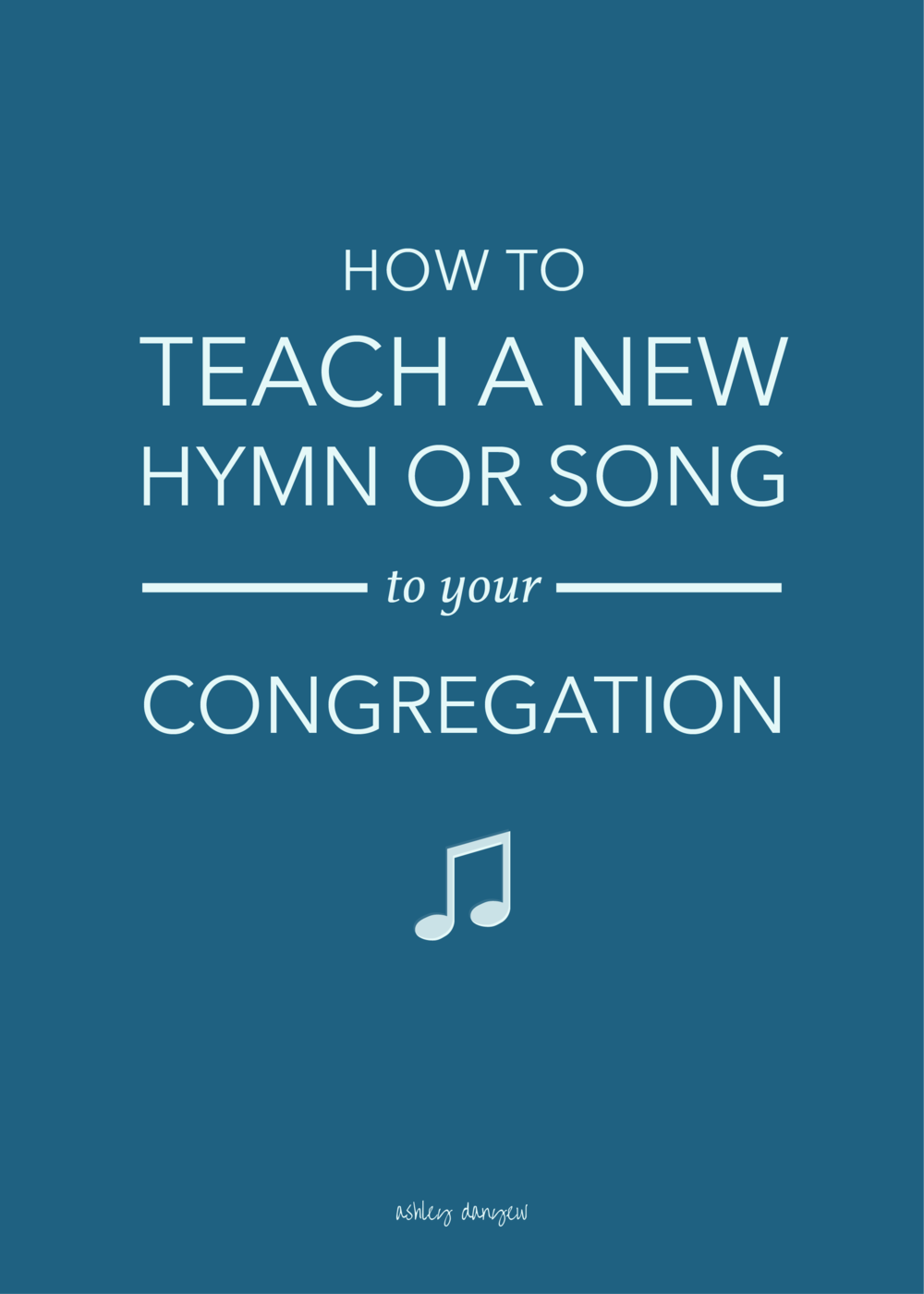 Copy of How to Teach a New Hymn or Song to Your Congregation