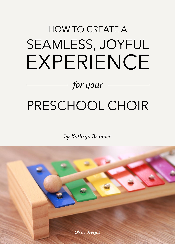 How To Create A Seamless Joyful Experience For Your Preschool Choir