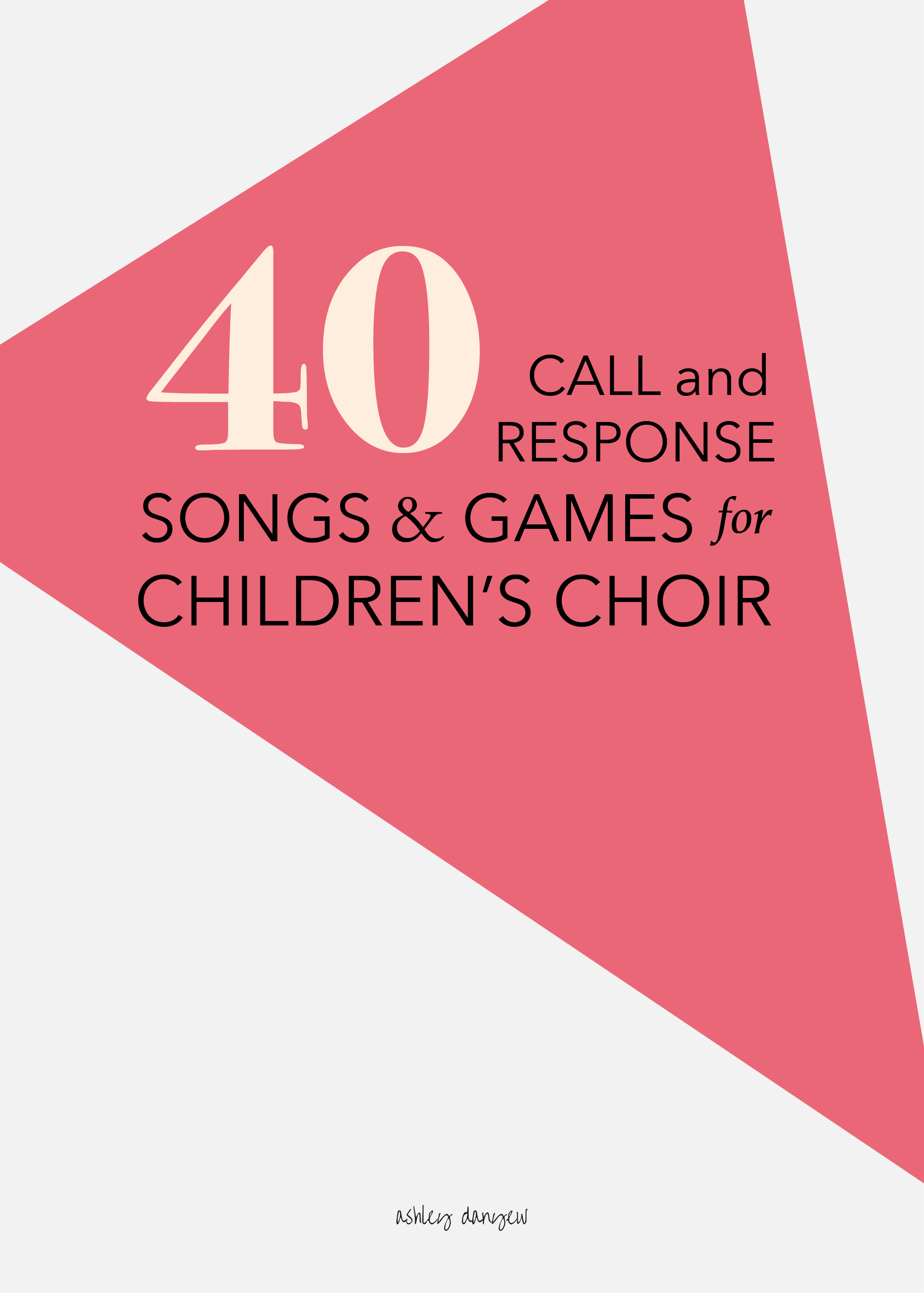 40 Call And Response Songs And Games For Childrens Choir Ashley