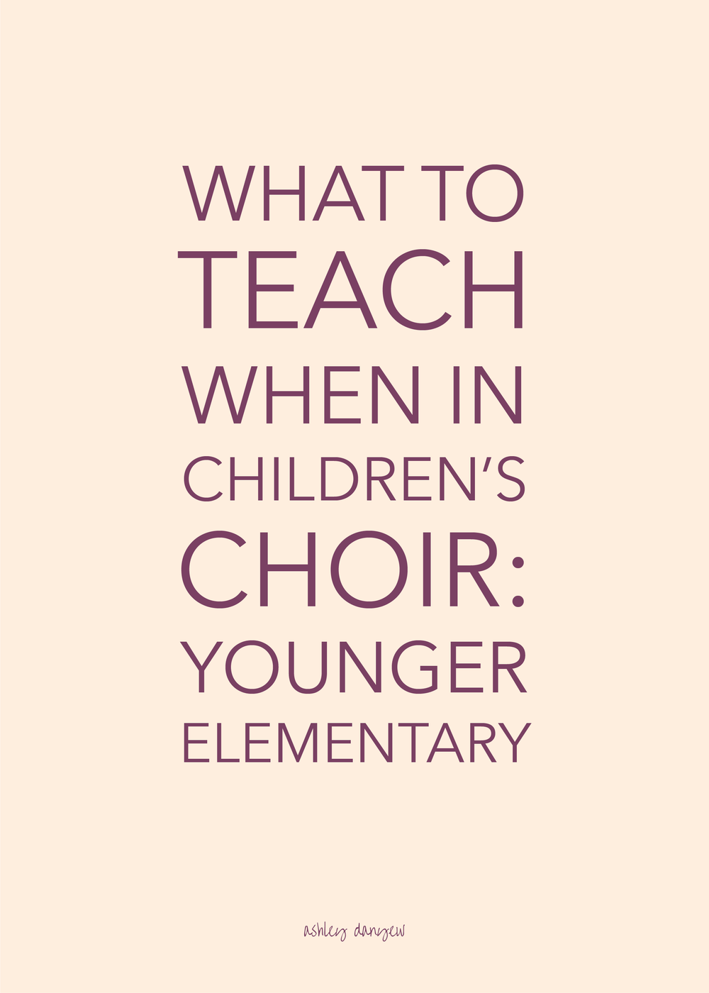 What to Teach When in Children's Choir - Younger Elementary