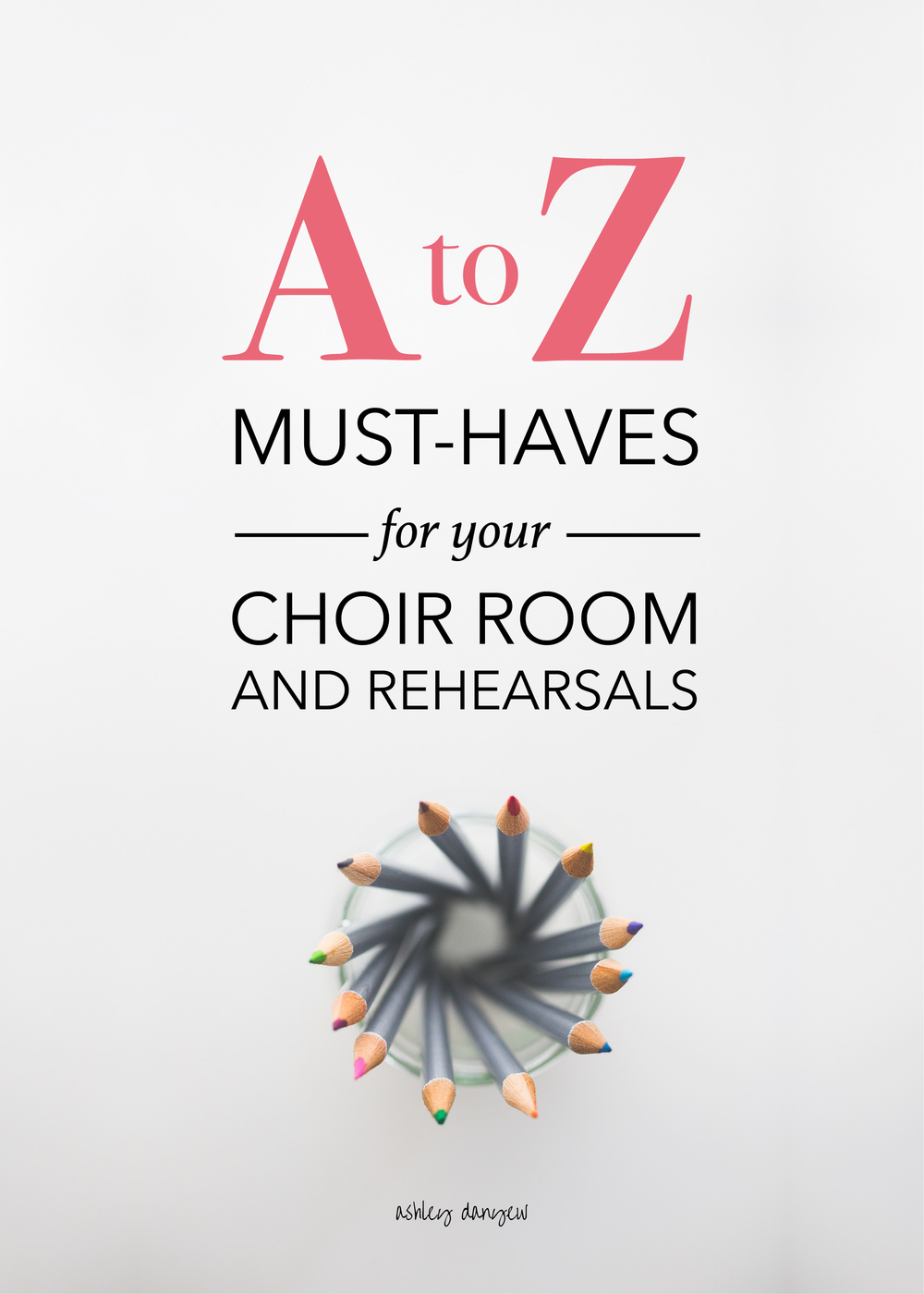 Copy of A to Z: Must-Haves for Your Choir Room and Rehearsals
