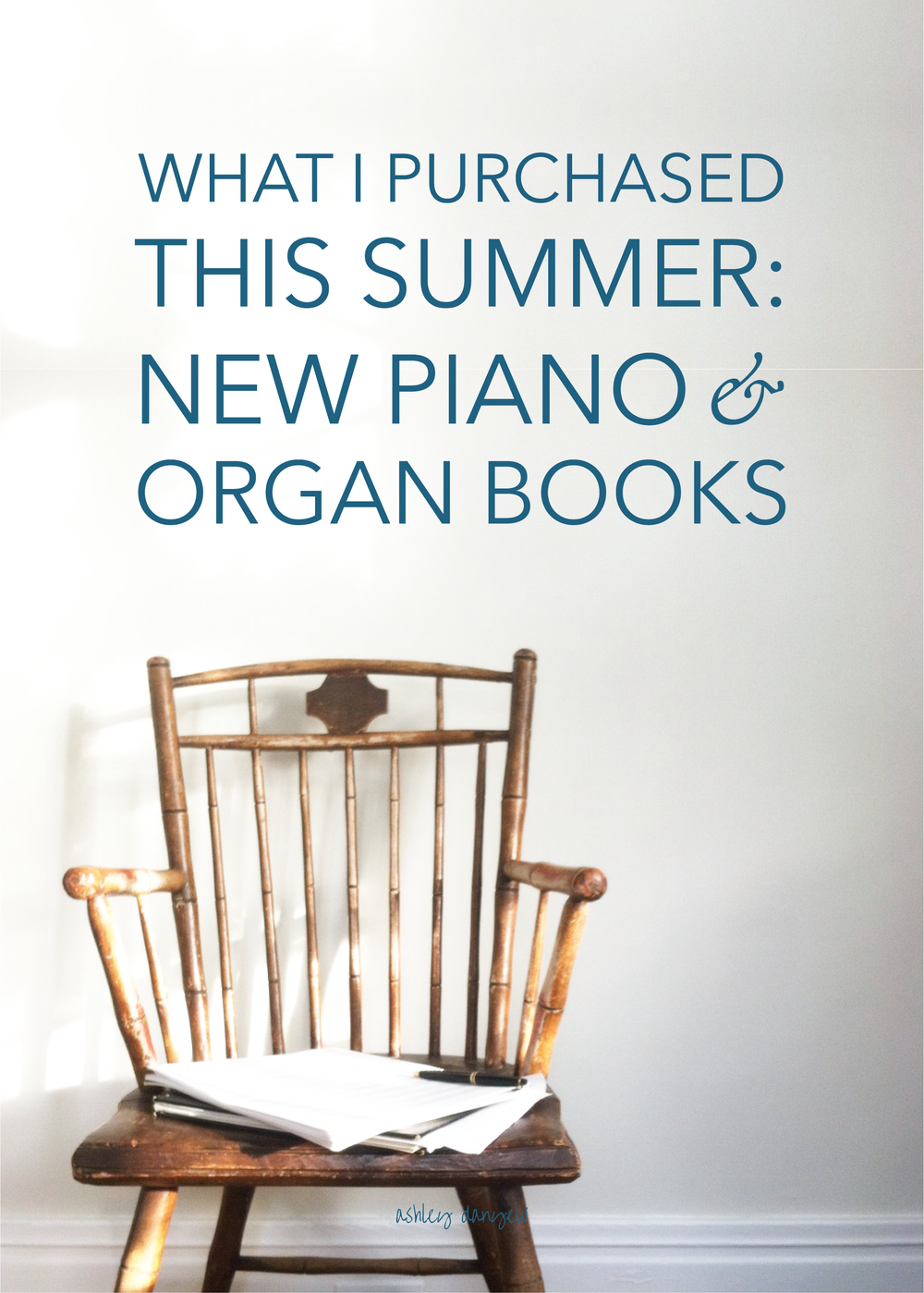 Copy of What I Purchased This Summer: New Piano and Organ Books