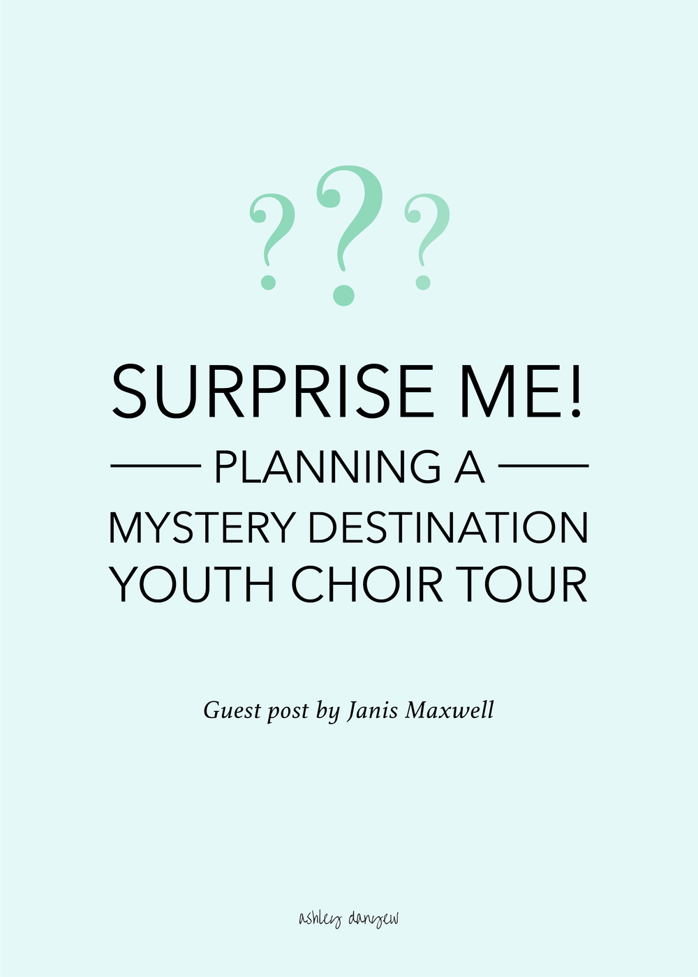 Surprise Me! Planning a Mystery Destination Youth Choir Tour-07.png