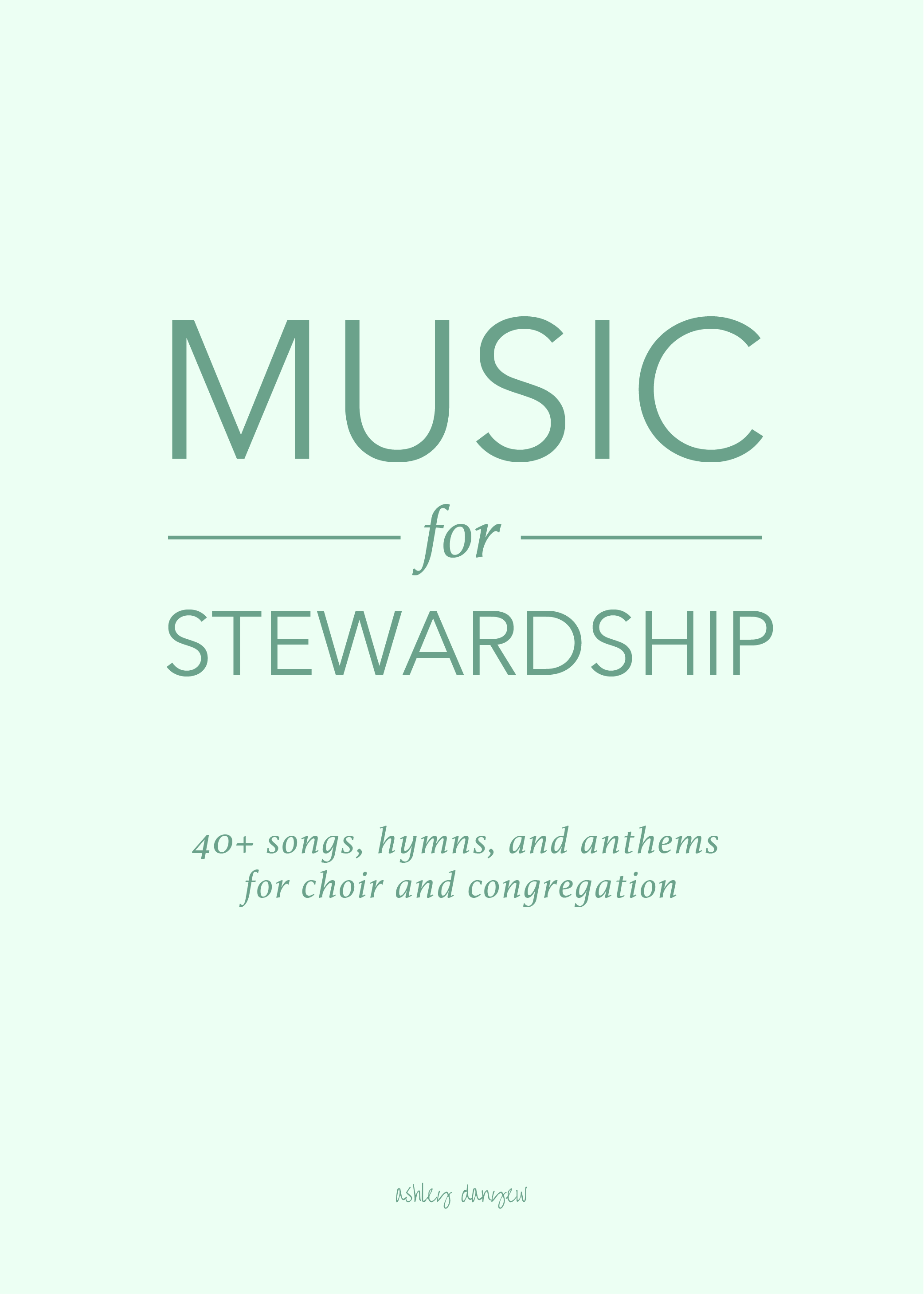 Music for Stewardship: 40+ Songs, Hymns, and Anthems | Ashley Danyew