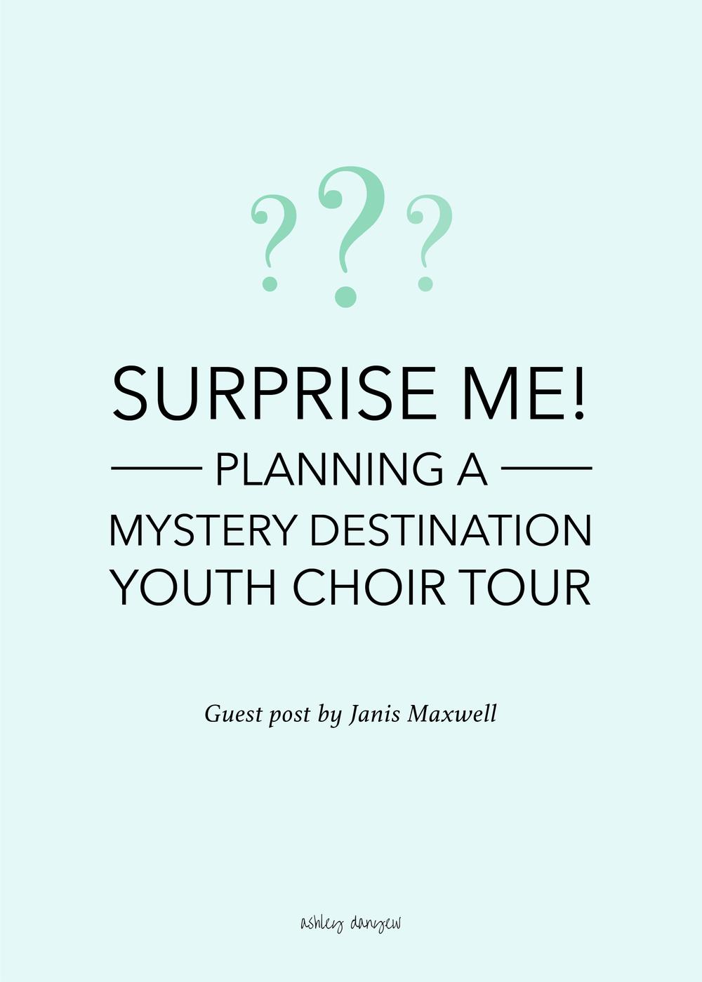 Surprise Me! Planning a Mystery Destination Youth Choir Tour-07.png