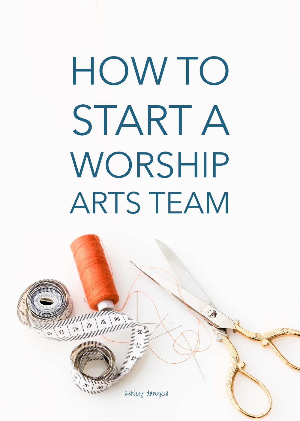 Copy of How to Start a Worship Arts Team