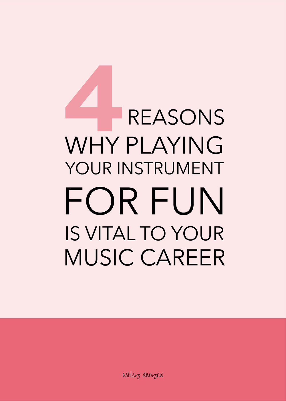 Copy of Four Reasons Why Playing Your Instrument for Fun is Vital to Your Music Career