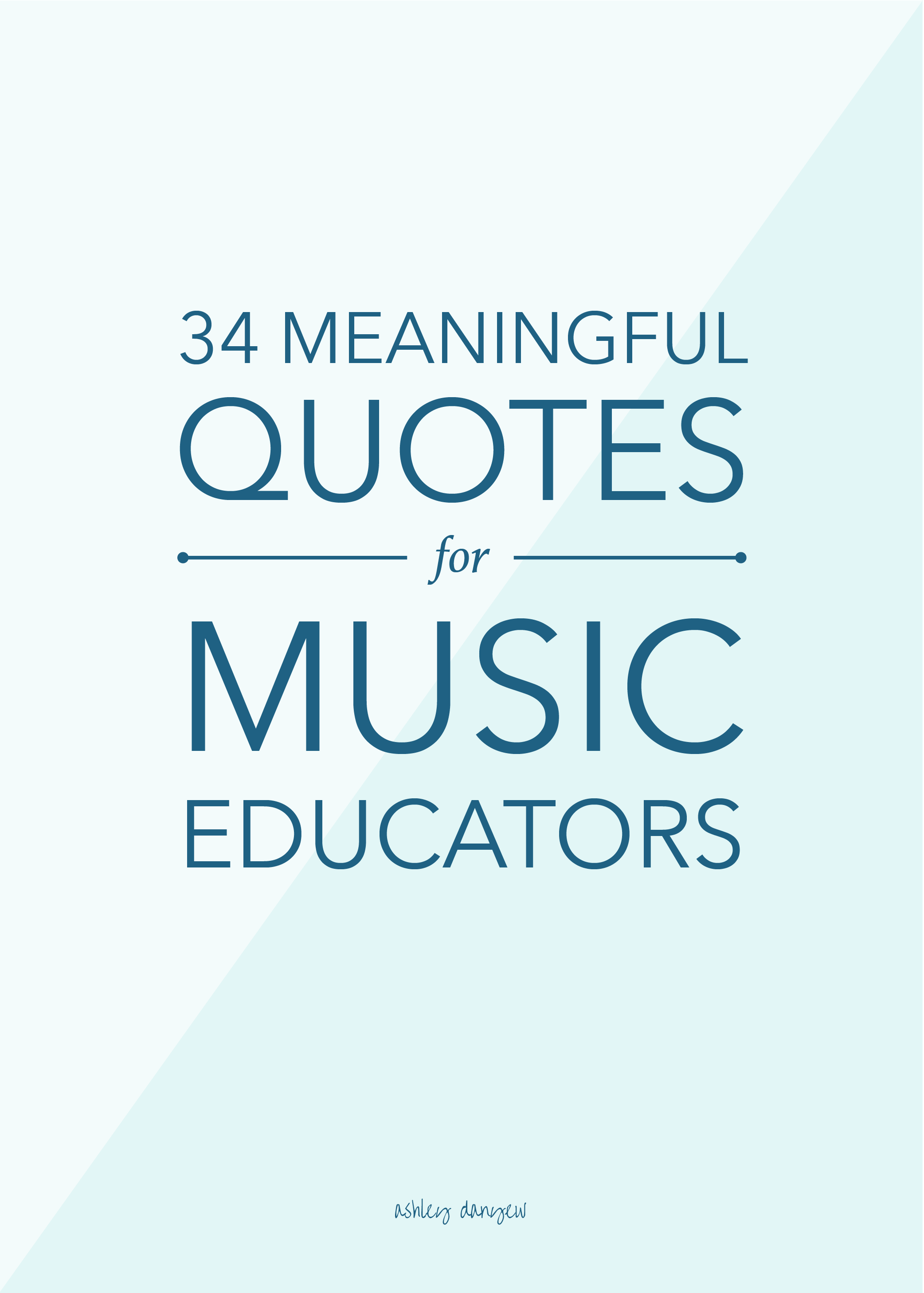 34 Meaningful Quotes for Music Educators | Ashley Danyew