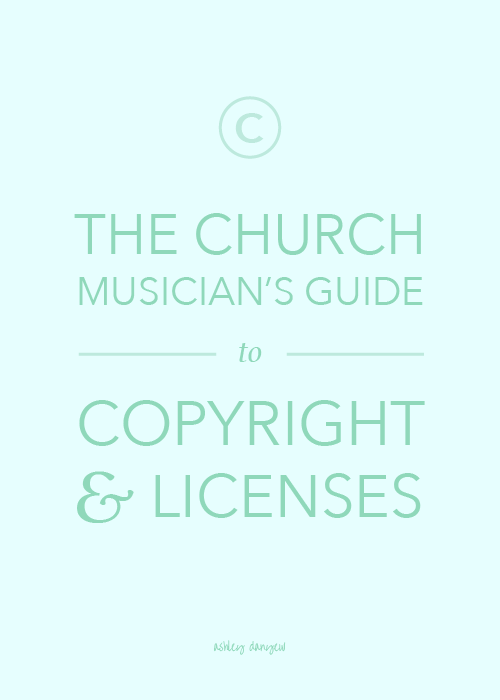 Copy of The Church Musician's Guide to Copyright and Licenses