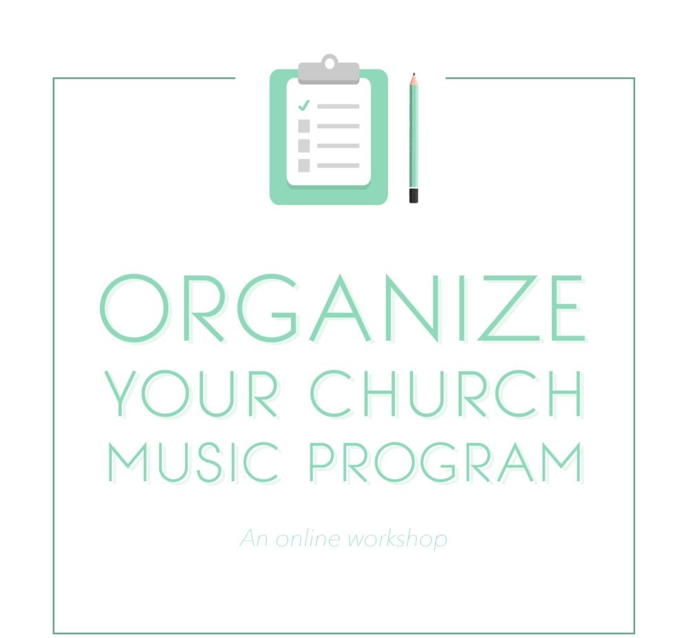 Organize Your Church Music Program - Online Workshop Recording