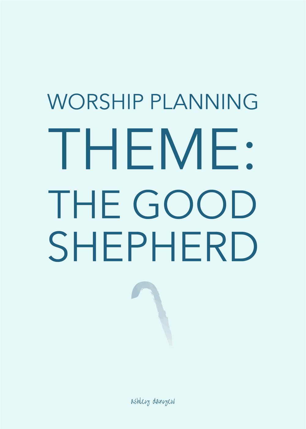 Worship Planning Theme: The Good Shepherd