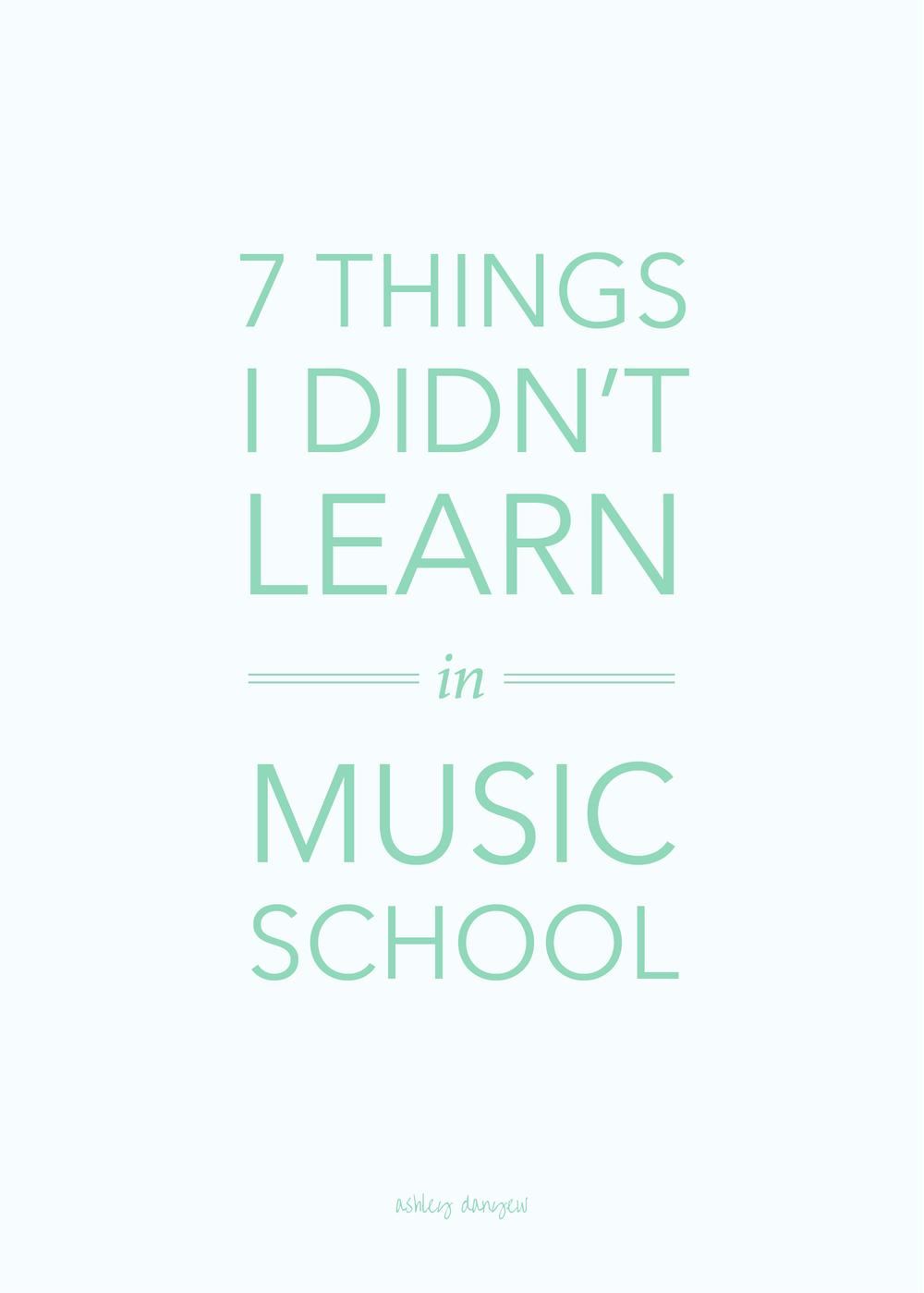 Copy of 7 Things I Didn't Learn in Music School