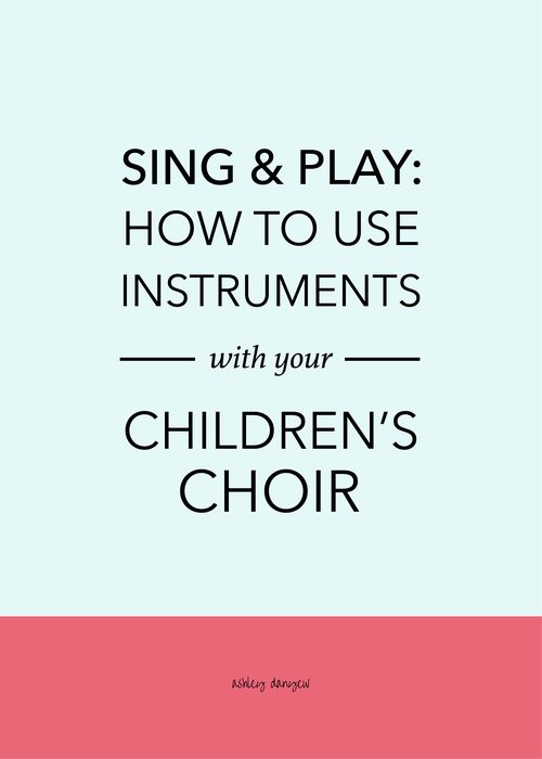 Sing & Play: How to Use Instruments with Your Children\'s Choir ...