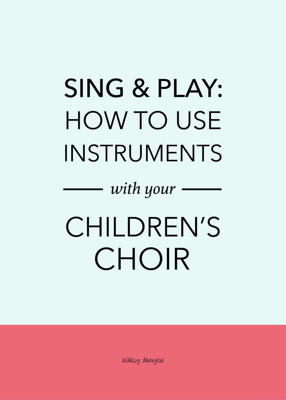 Copy of Sing & Play: How to Use Instruments with Your Children's Choir