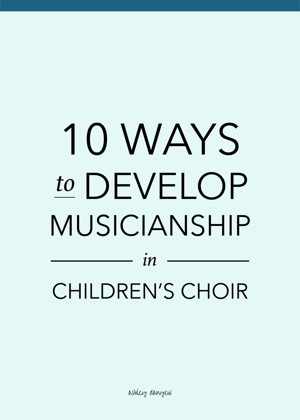 Copy of 10 Ways to Develop Musicianship in Children's Choir