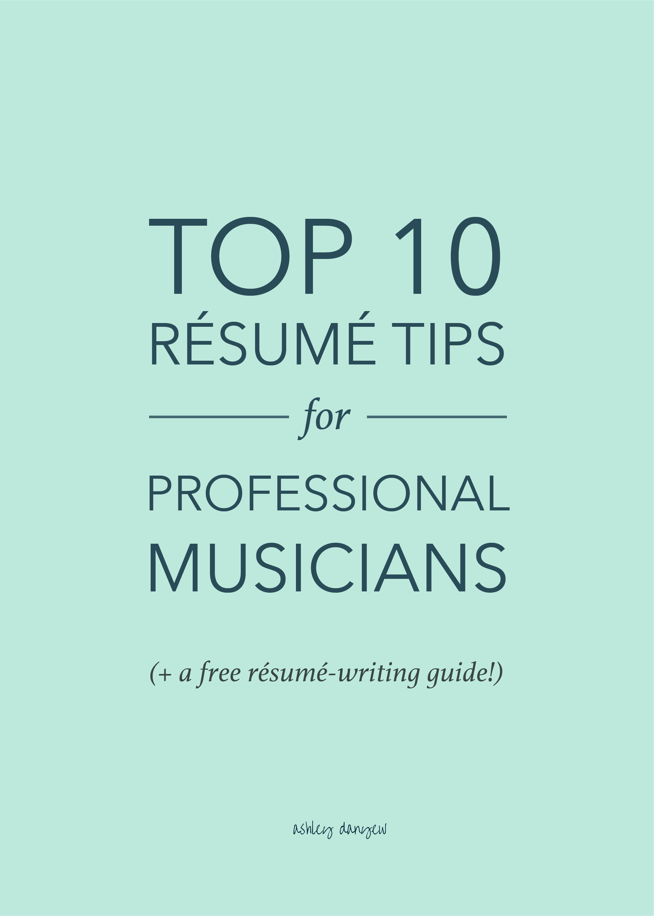 Top 10 Résumé Tips For Professional Musicians  Top 10 Resume Tips