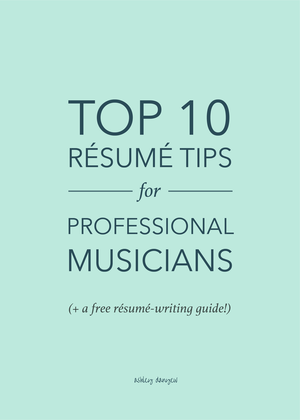 Top 10 Résumé Tips for Professional Musicians | Ashley Danyew