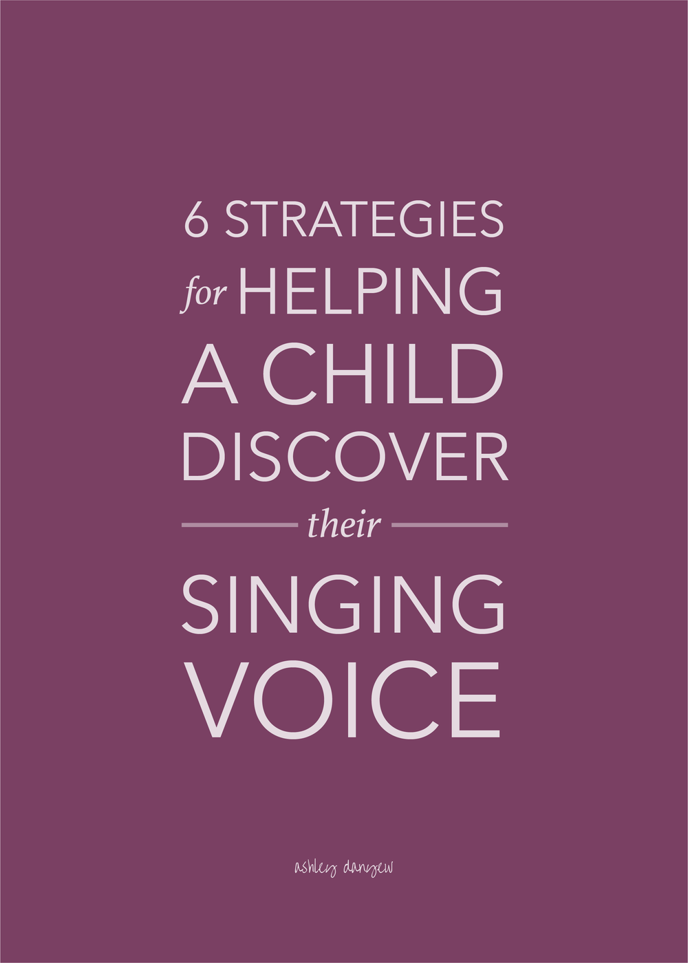 Copy of 6 Strategies for Helping a Child Discover Their Singing Voice