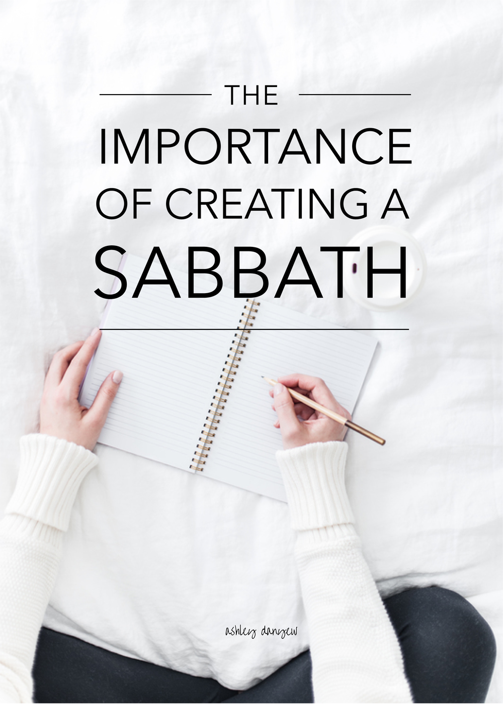 Copy of The Importance of Creating a Sabbath