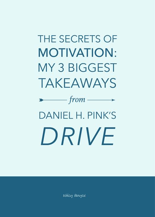 the secrets of motivation my 3 biggest takeaways from daniel h