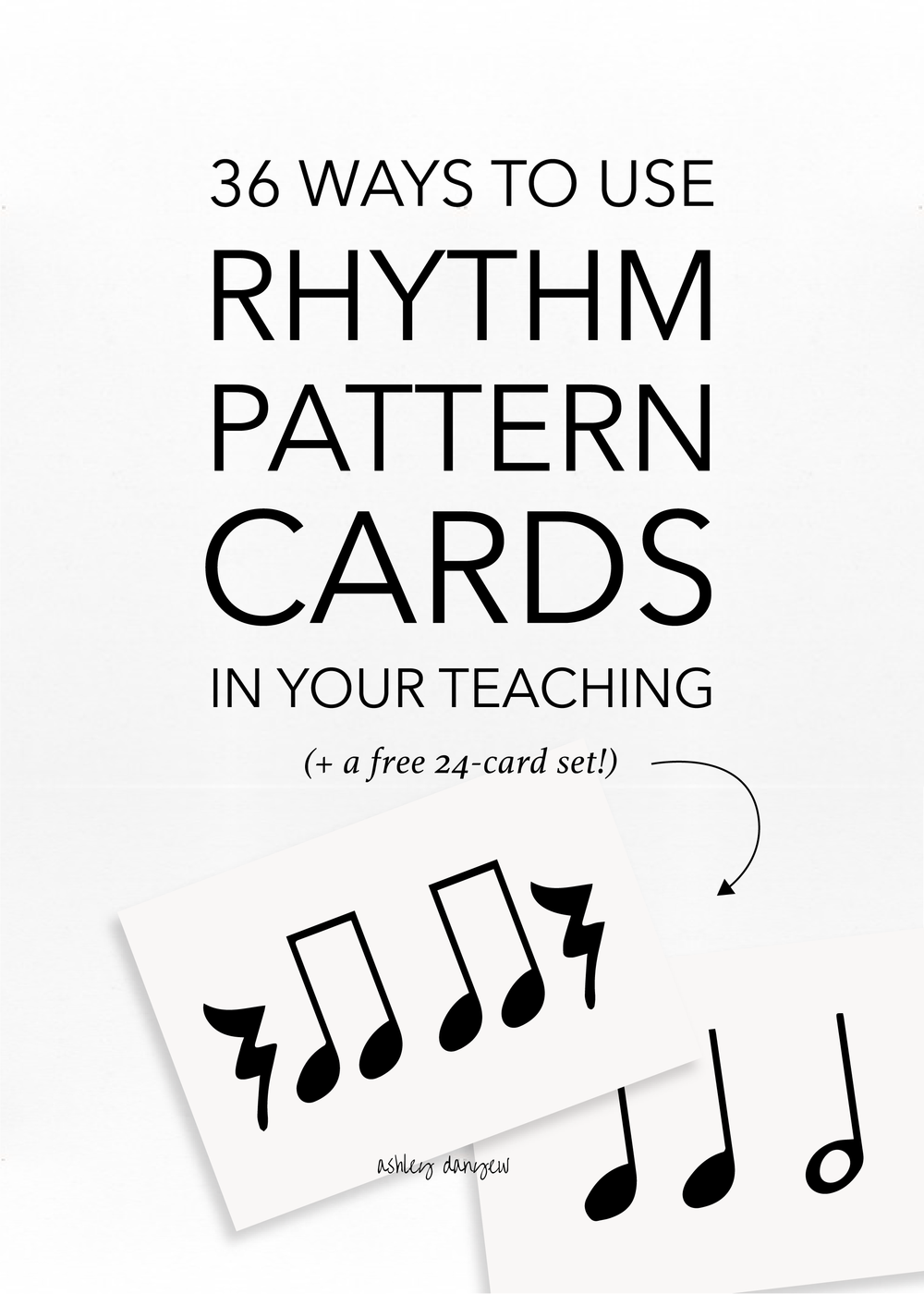 Copy of 36 Ways to Use Rhythm Pattern Cards In Your Teaching