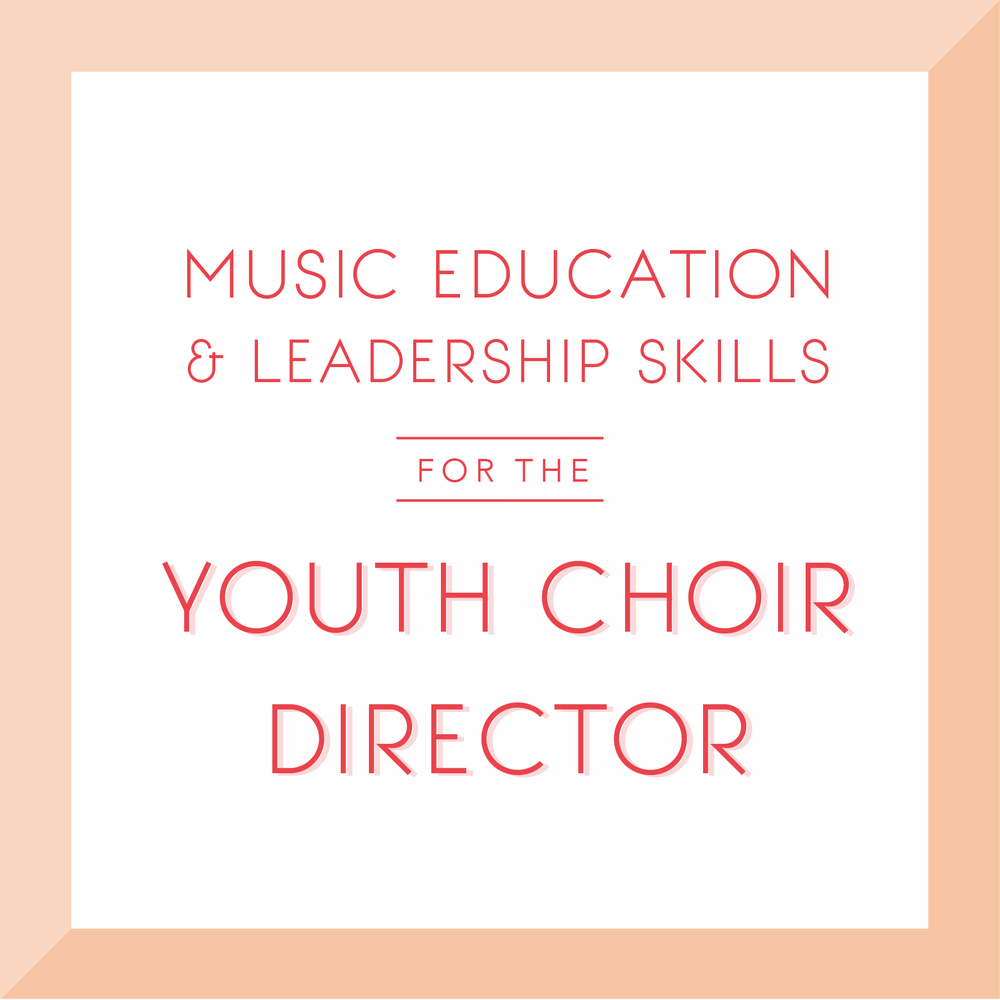 Music Education and Leadership Skills for the Youth Choir Director.png