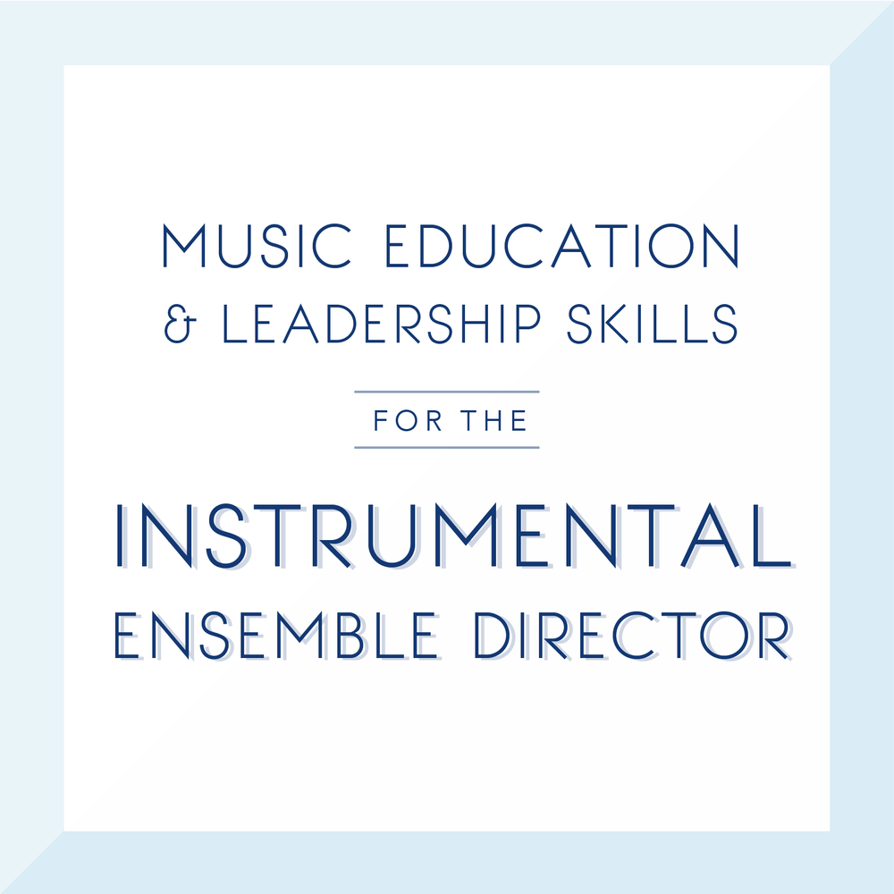 Music Education and Leadership Skills for the Instrumental Ensemble Director.png