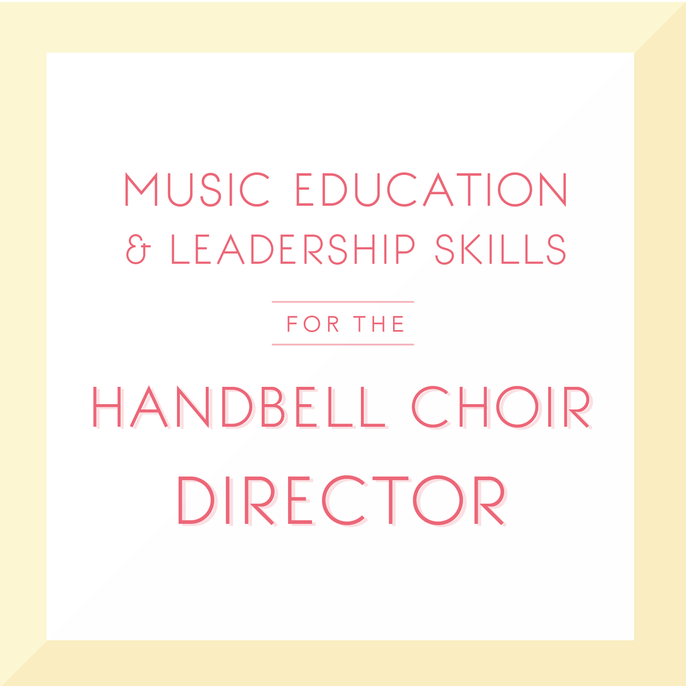 Music Education and Leadership Skills for the Handbell Choir Director.png