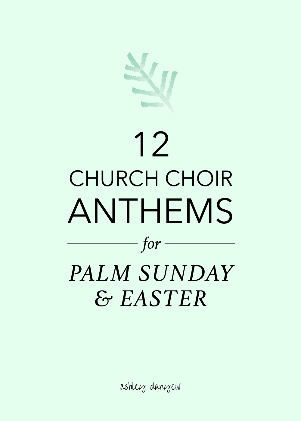 12 Church Choir Anthems for Palm Sunday and Easter-01.png