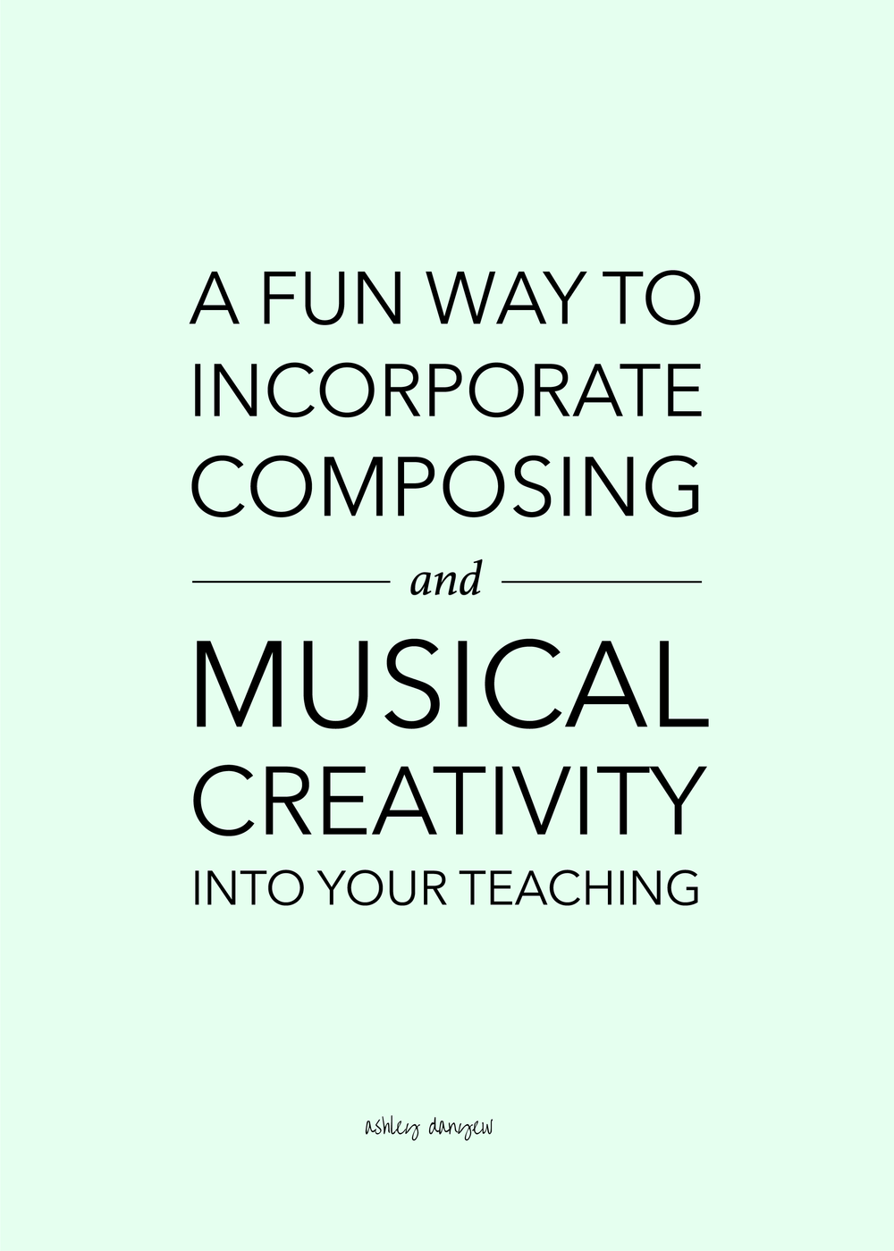 Copy of A Fun Way to Incorporate Composing and Musical Creativity Into Your Teaching