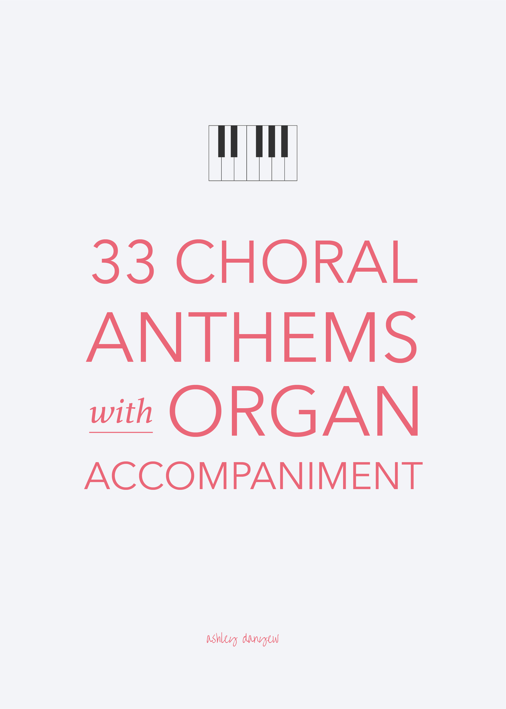 Copy of 33 Choral Anthems with Organ Accompaniment