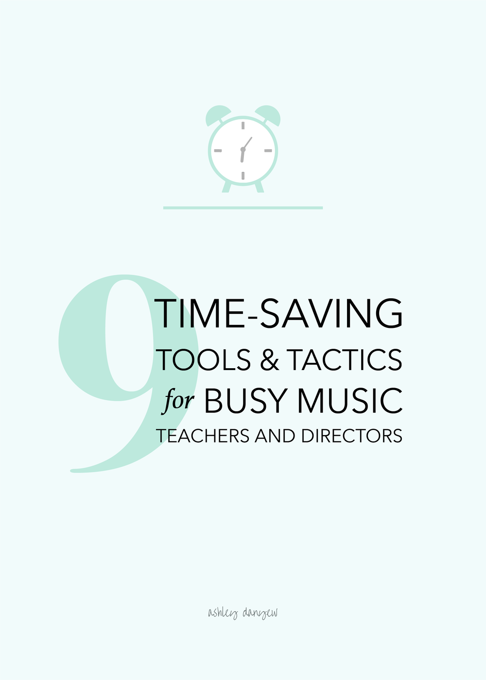 Copy of 9 Time-Saving Tools and Tactics for Busy Music Teachers and Directors