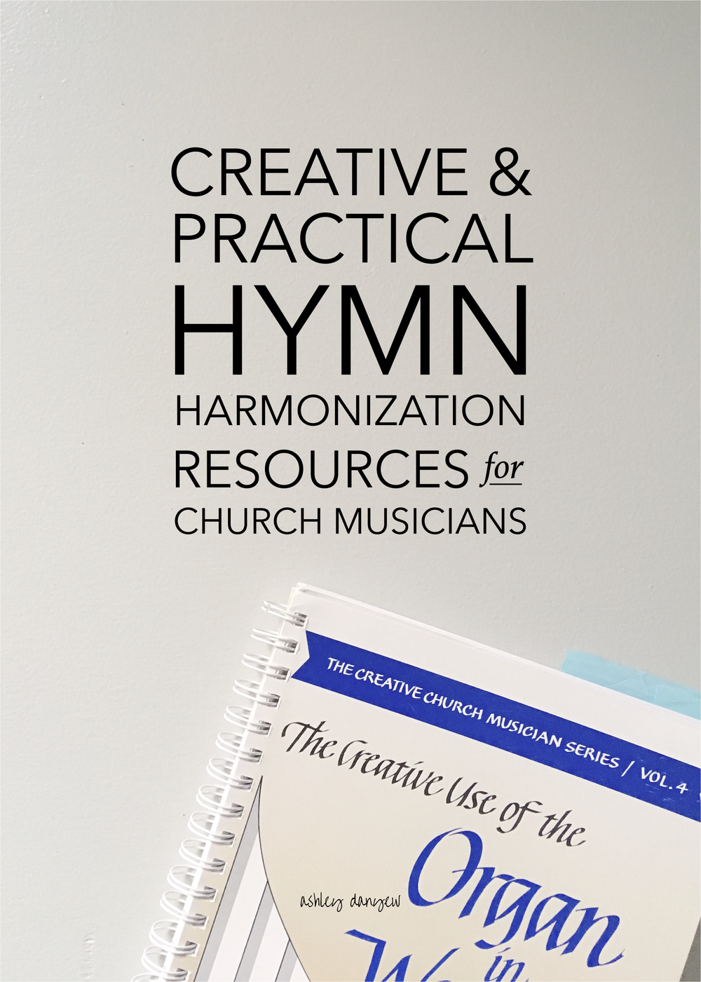 Creative and Practical Hymn Harmonization Resources for Church Musicians