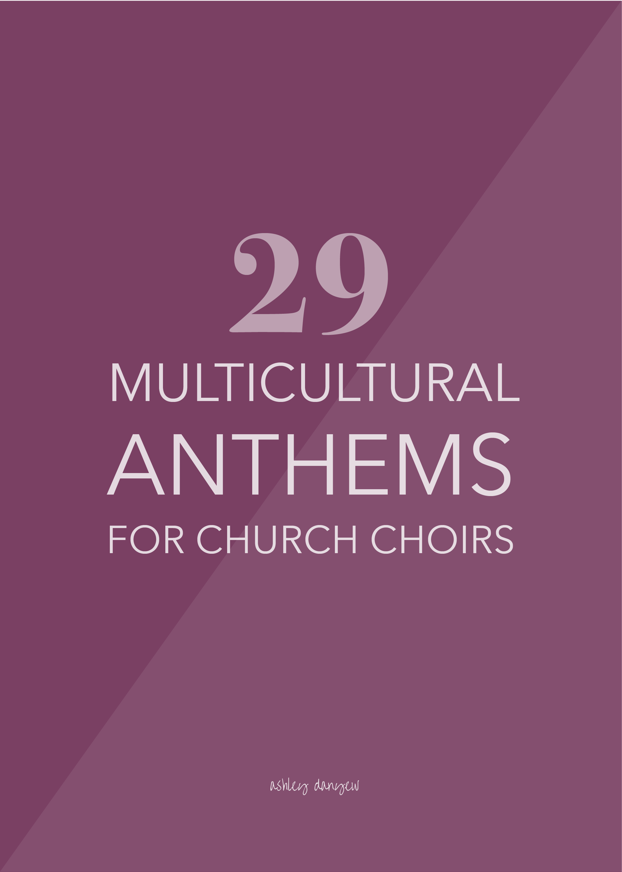 29 Multicultural Anthems for Church Choirs | Ashley Danyew