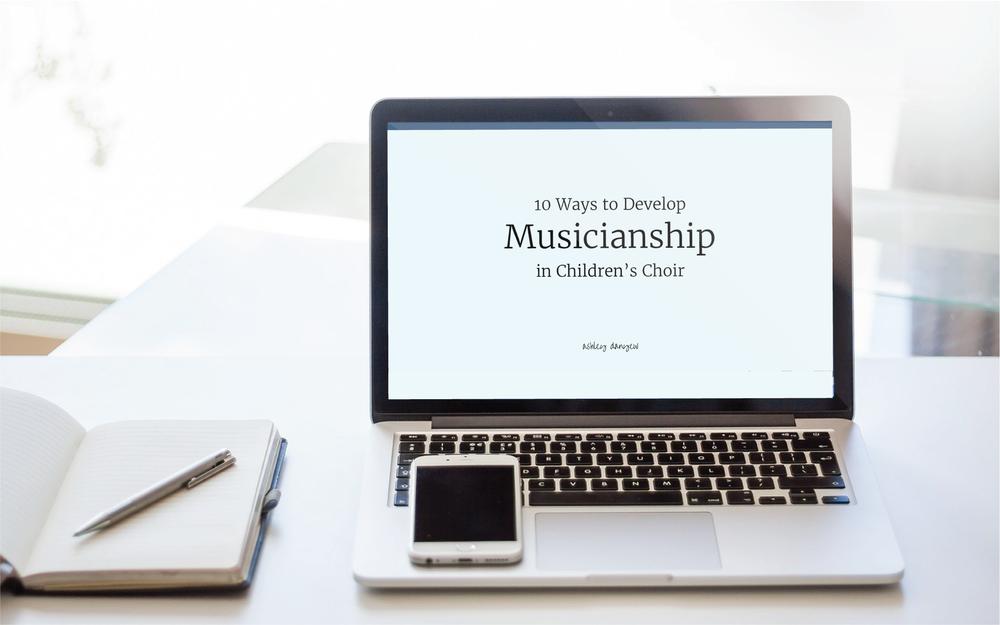 10 Ways to Develop Musicianship in Children's Choir - Free Online Workshop.png