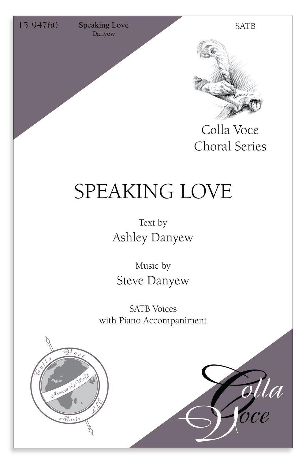 Speaking Love - Steve Danyew - SATB Choral Anthem.png