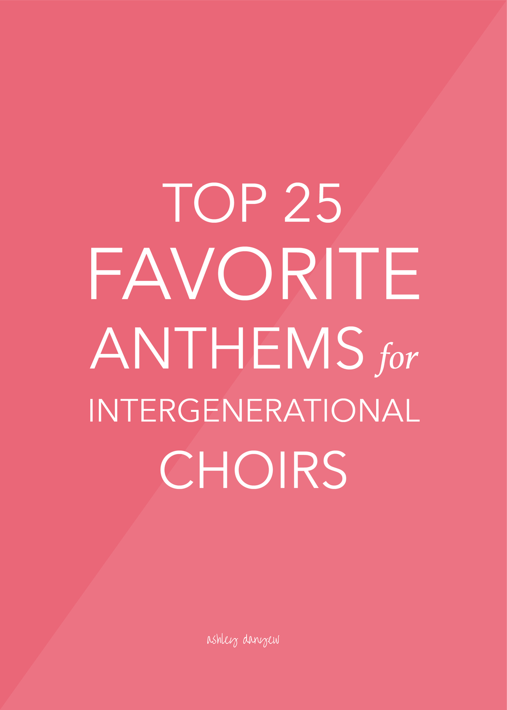 Top 25 Favorite Anthems for Intergenerational Choirs