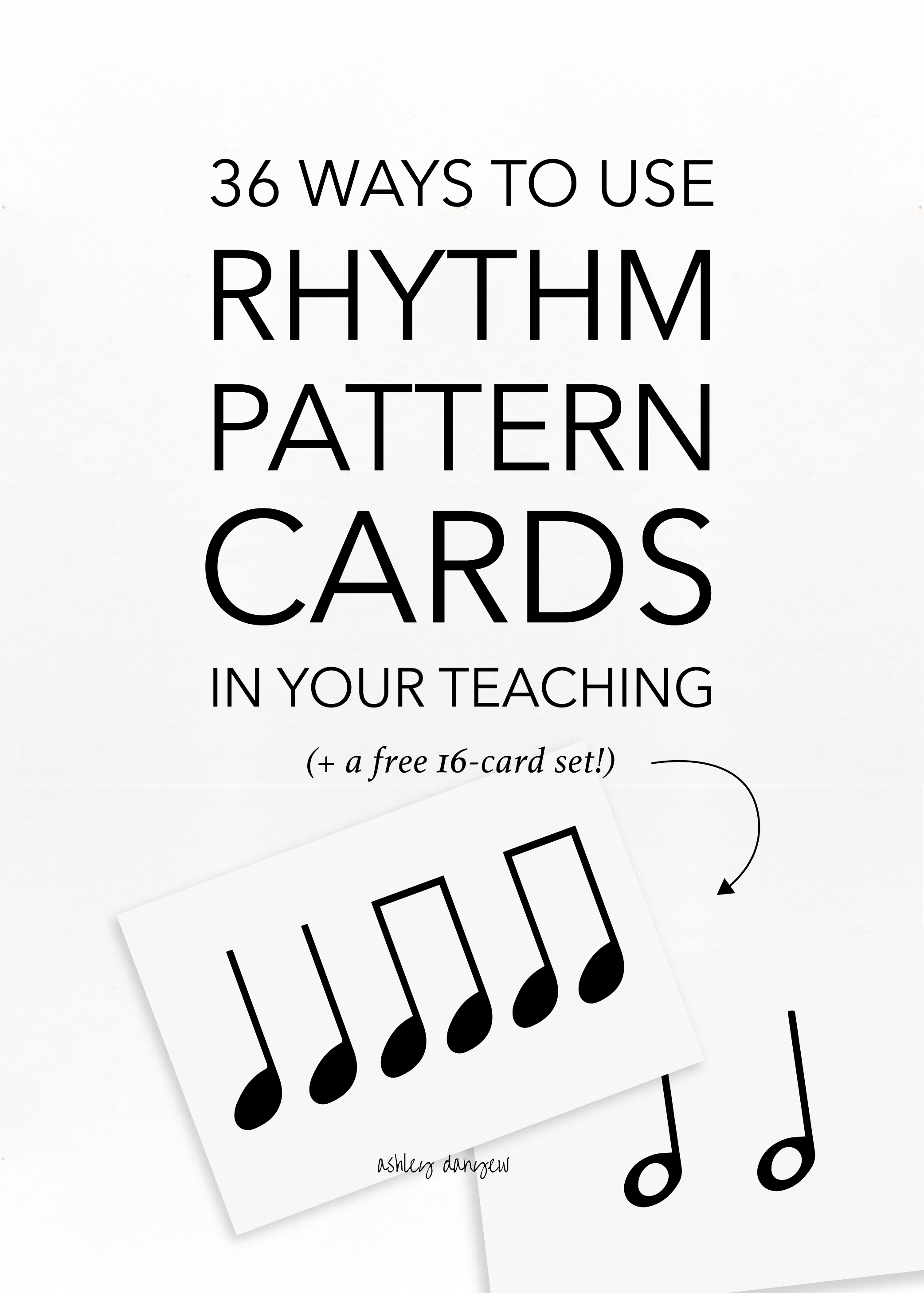 36 Ways To Use Rhythm Pattern Cards In Your Teaching Ashley Danyew