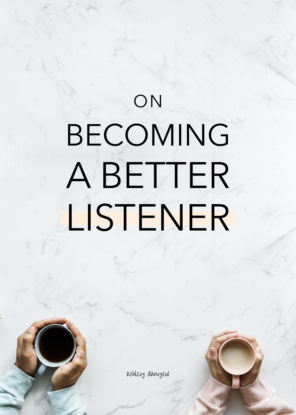 On Becoming a Better Listener