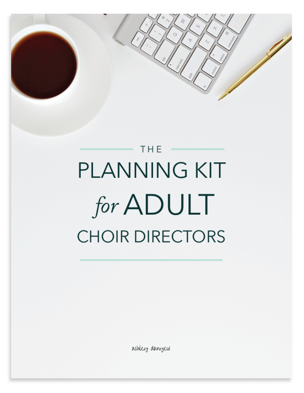 The Planning Kit for Adult Choir Directors_Ashley Danyew.png