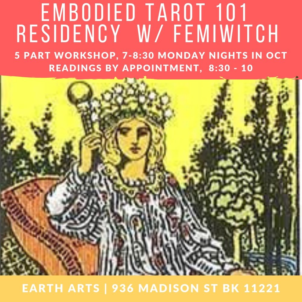 What is Embodied Tarot? - Tarot is a form of divination that doesn't require a psychic connection to a world beyond. By tapping into your own inner awareness, you can gain clarity and understanding in your life through the 78 archetypal images of the deck. For the month of October, Tarot reader and holistic healer Haylin Belay will be in residence at Earth Arts Center teaching the art of Tarot and offering donation-based Tarot/bodywork sessions to help you connect with the divinity within.Embodied Tarot 101 is a workshop series using visualization, breathwork, and storytelling to explore the philosophy and subtle energy of the Tarot. These five 90-minute sessions (7pm-8:30pm) will help you build a personal relationship with your deck and allow you to build and interpret your own intuitive spreads. Perfectly suited for the individual seeker or aspiring reader, classes can be completed a la carte, or you can register for the full series for a discounted price. Please bring your own deck; limited decks will be available for purchase.Can't make it to class? Haylin will also hold open office hours at the conclusion of each workshop, offering sliding scale readings and one-on-one Tarot/bodywork sessions from 8:30pm-10pm.10/1: Fundamentals of Tarot10/8: Cups & Wands10/15: Swords & Pentacles10/22: Major Arcana10/30: Intuitive Spreads