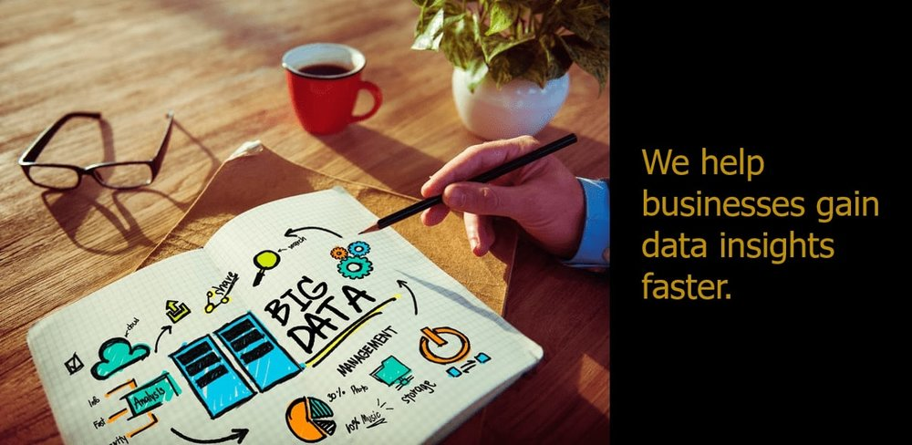 We help businesses gain insights faster