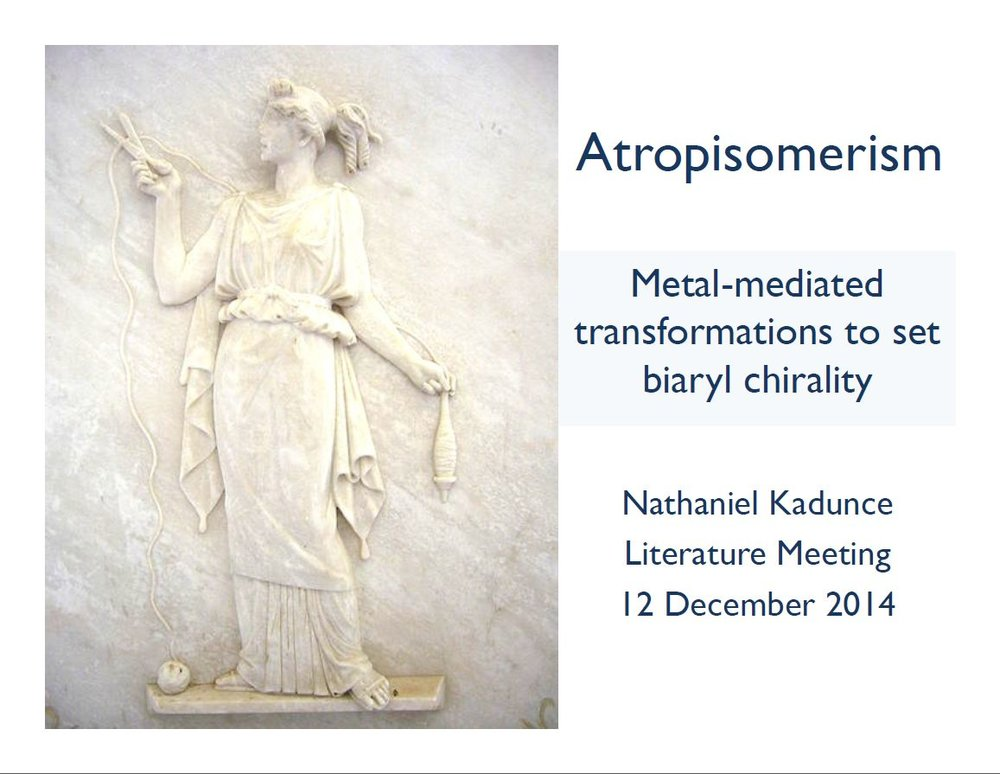 "2014: ""Atropisomerism; Metal-mediated transformations to set biaryl chirality"""