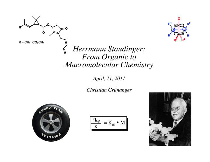 """2011:""""Herrmann Staudinger: From Organic to Macromolecular Chemistry"""""""