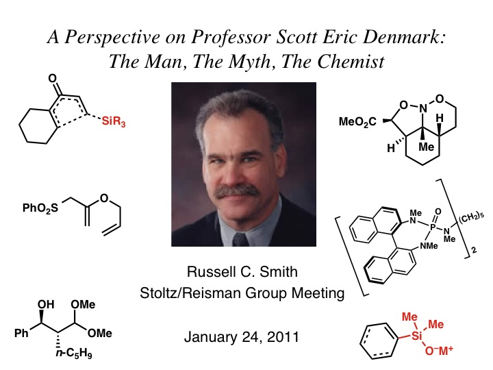 "2011: ""A Perspective on Professor Scott Eric Denmark: The Man, The Myth, The Chemist"""